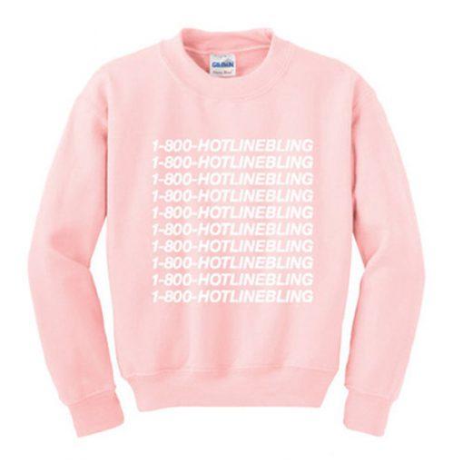 1 800 hotlinebling pink sweatshirt.jpg
