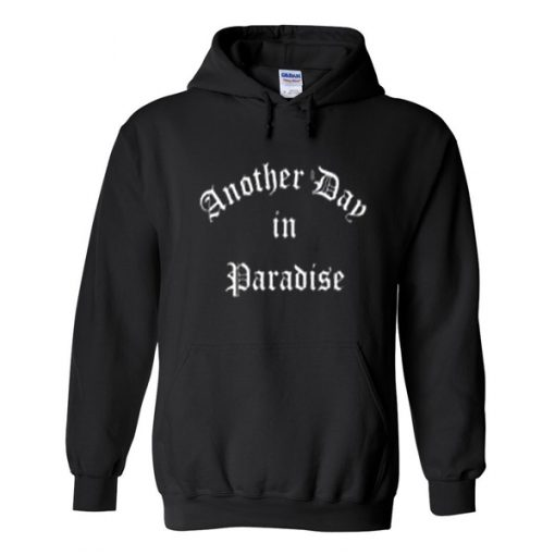 another day in paradise hoodie.jpg