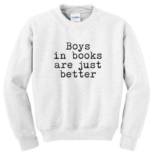 boys in books are just better sweatshirt.jpg