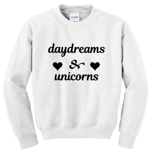 daydreams and unicorns sweatshirt.jpg
