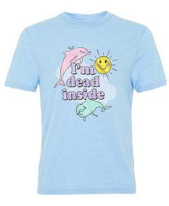 i'm dead inside tshirt