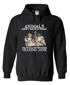 animals don't have a voice hoodie