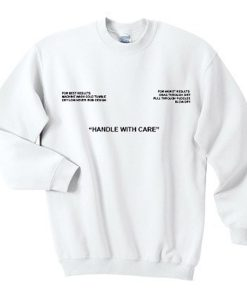 handle with care sweatshirt