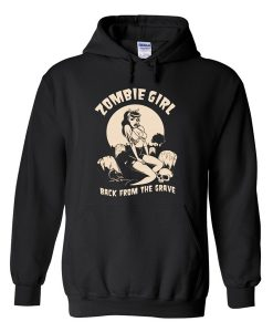 zombie girl back from the grave hoodie