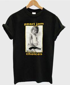 pearl jam choice t-shirt