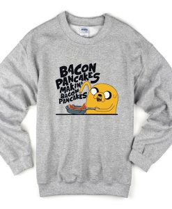 bacon pancakes makin' bacon pancakes sweatshirt