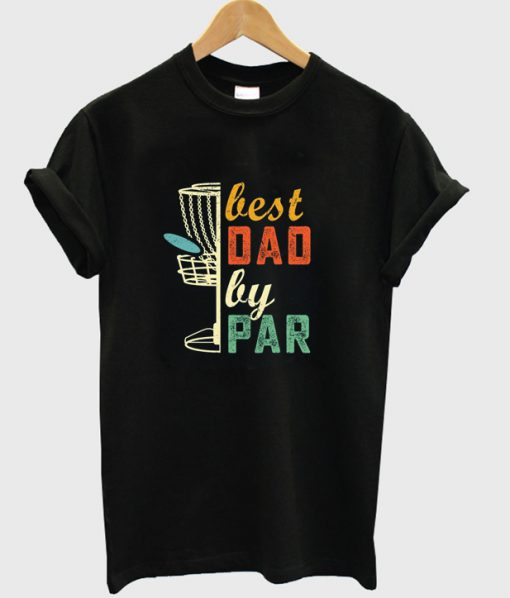 best dad by par t-shirt